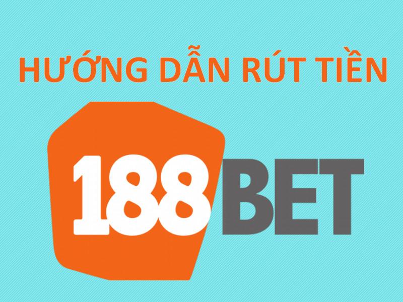 hướng dẫn rút tiền 188bet