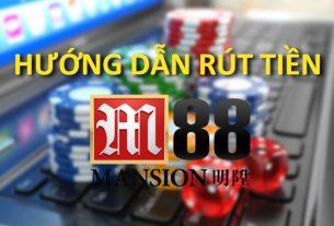 hướng dẫn rút tiền m88