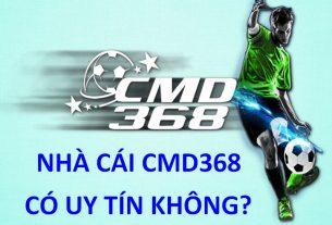 cmd368 có uy tín không