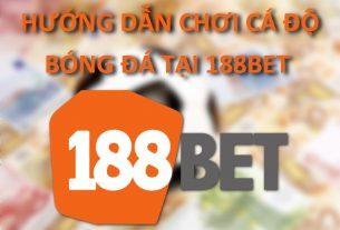hướng dẫn chơi 188bet