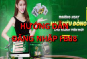 hướng dẫn đăng nhập fb88