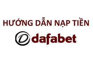 hướng dẫn nạp tiền dafabet