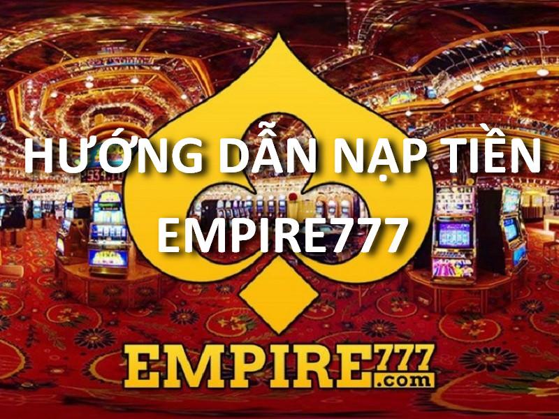hướng dẫn nạp tiền empire777