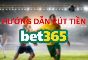 hướng dẫn rút tiền bet365