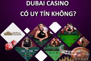 dubai casino có uy tín không
