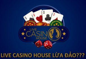 live casino house lừa đảo