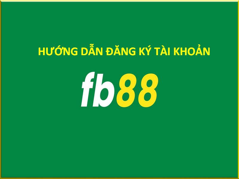 hướng dẫn đăng ký fb88