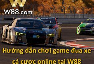 Hướng dẫn chơi game đua xe cá cược online tại W88