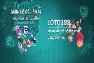 Thông tin nhà cái Loto188 lừa đảo đúng hay sai?
