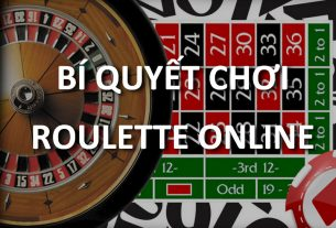 Bí quyết chơi Roulette Online chiến thắng dễ dàng