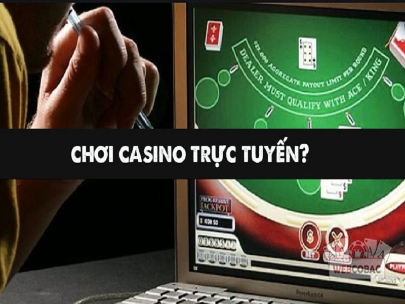 Có nên chơi casino online không? Cờ bạc trực tuyến là bịp công nghệ cao?