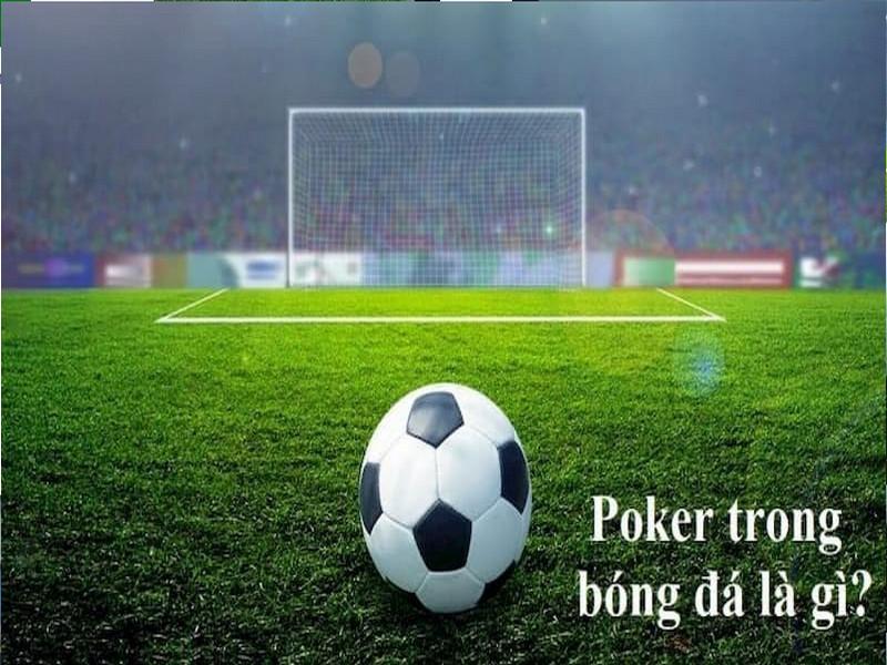 Cú Poker là gì? Tìm hiểu về cú poker trong bóng đá