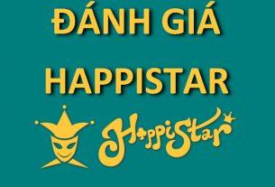 Đánh giá mọi chi tiết về Happistar