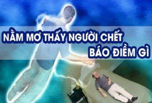 Mơ thấy người chết nhưng chưa chết là điềm gì? Nên đánh số nào