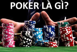 Poker là gì? Có kiếm được tiền từ việc chơi poker không?
