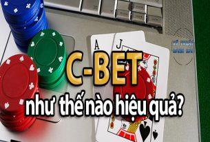 C-Bet trong Poker là gì? Các yếu tố ảnh hưởng đến C-bet