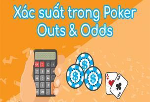 Chơi Poker Online bằng phương pháp tính xác suất Outs và Odds