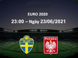 Đội hình dự kiến Thụy Điển vs Ba Lan tại bảng E, VCK EURO 2021