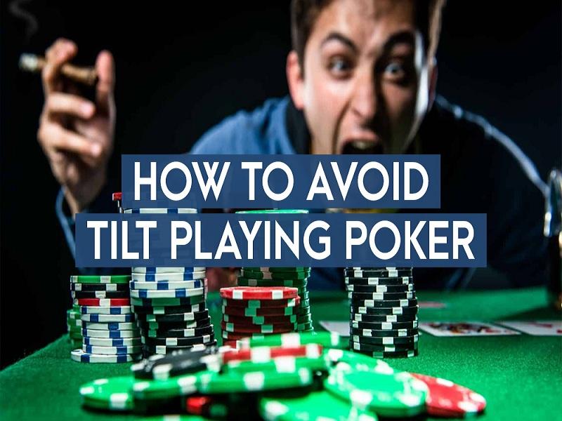 Game bài Poker và kiểm soát Tilt trên bàn Poker một cách hiệu quả nhất