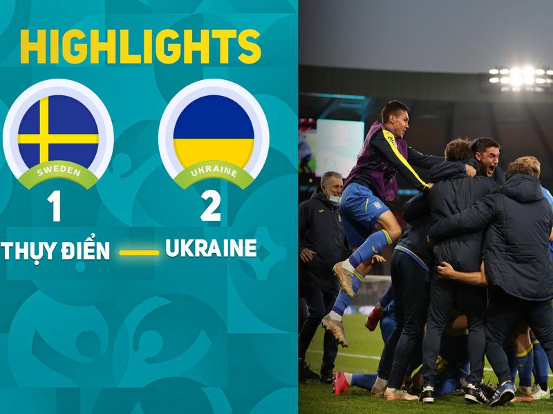 Hạ gục Thụy Điển, Ukraine giành vé cuối cùng vào tứ kết Euro 2020