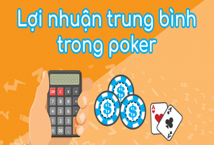 Tỷ lệ ăn chia trong Poker như thế nào? Cược giá trị vì tỷ lệ ăn trong pot