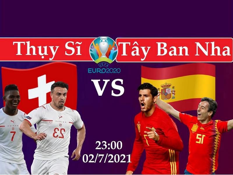 Đội hình dự kiến Tây Ban Nha vs Thụy Sĩ tại tứ kết Euro 2021