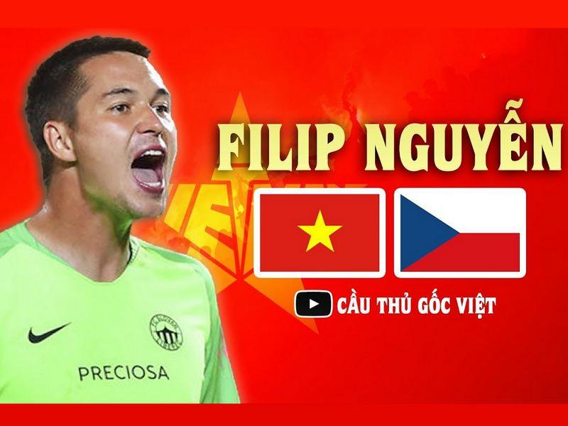 Quốc tế công nhận Filip Nguyễn có quốc tịch Việt Nam