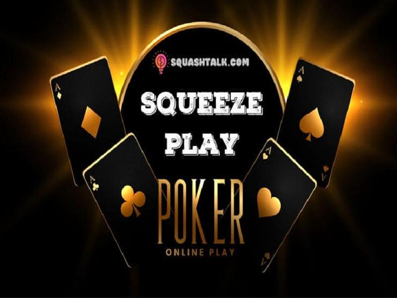 Tìm hiểu về kĩ thuật Squeeze trong trò chơi Poker